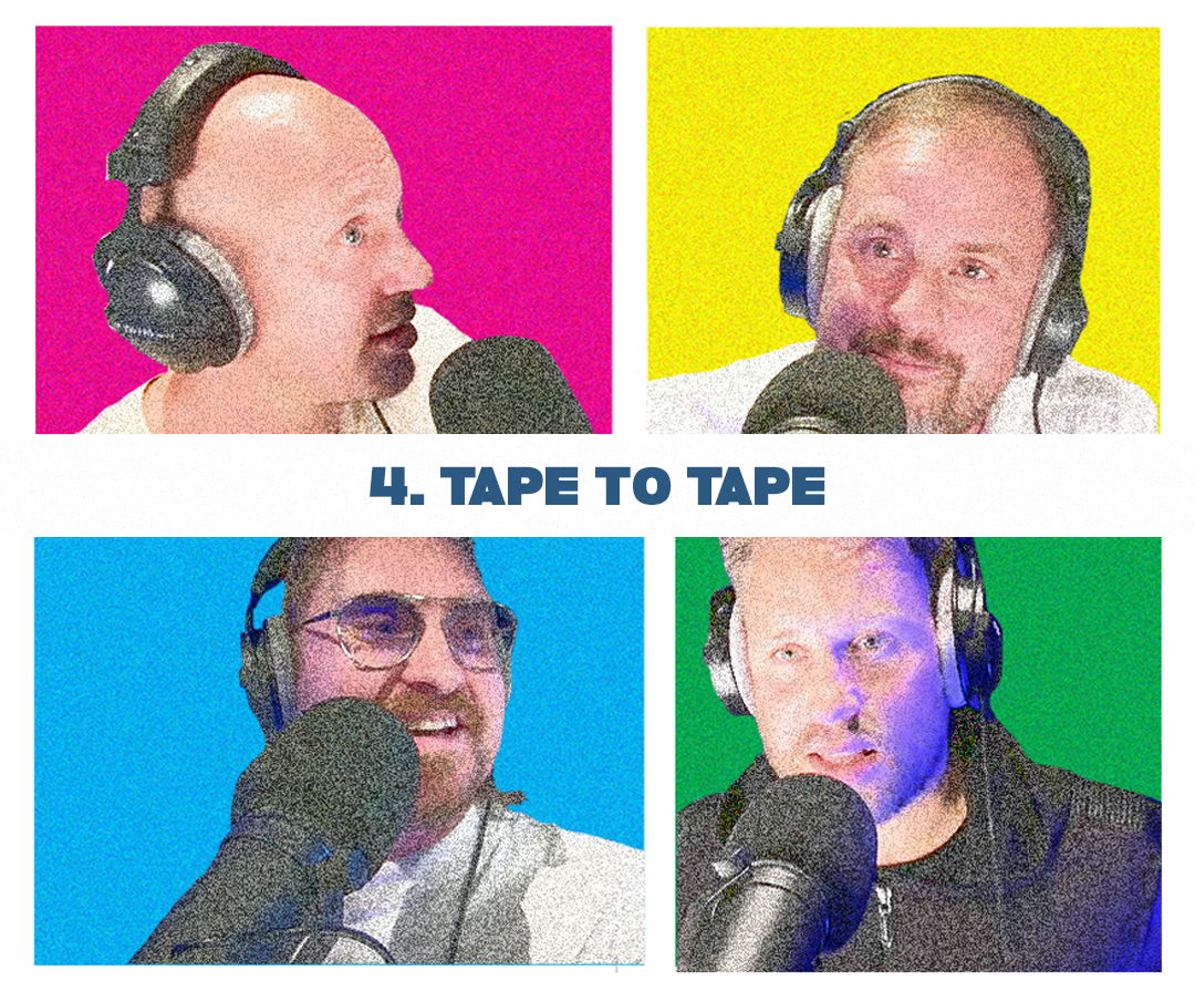 4. Tape to tape